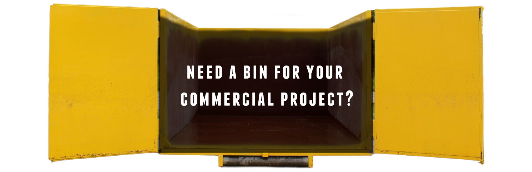 Big Yellow Bins Commercial Projects